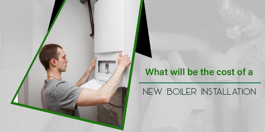 What will be the cost of a new boiler installation?