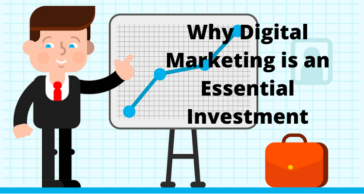 Why Digital Marketing is a Necessary Investment?