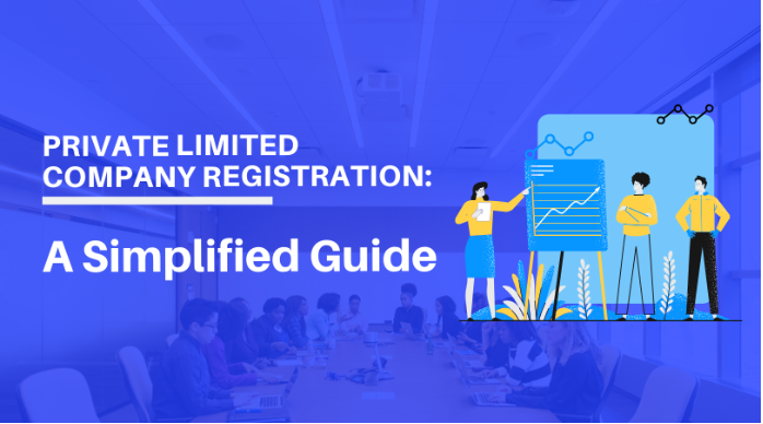 Private Limited Company Registration: A Simplified Guide